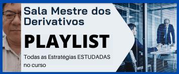 Sala Mestre dos Derivativos – Resumão de todas as Estratégias Estudadas!