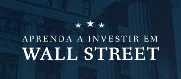 Aprenda a Investir em Wall Street